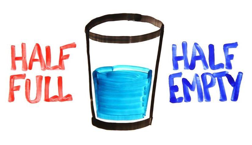 Glass is half full or half empty!